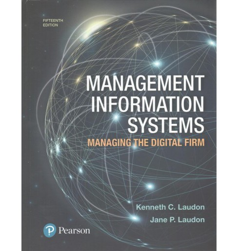 Management Information Systems : Managing the Digital Firm (Paperback) (Kenneth C. Laudon & Jane P. - image 1 of 1
