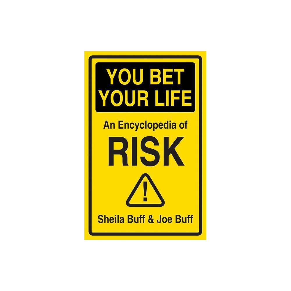 You Bet Your Life By Sheila Buff Joe Buff Hardcover