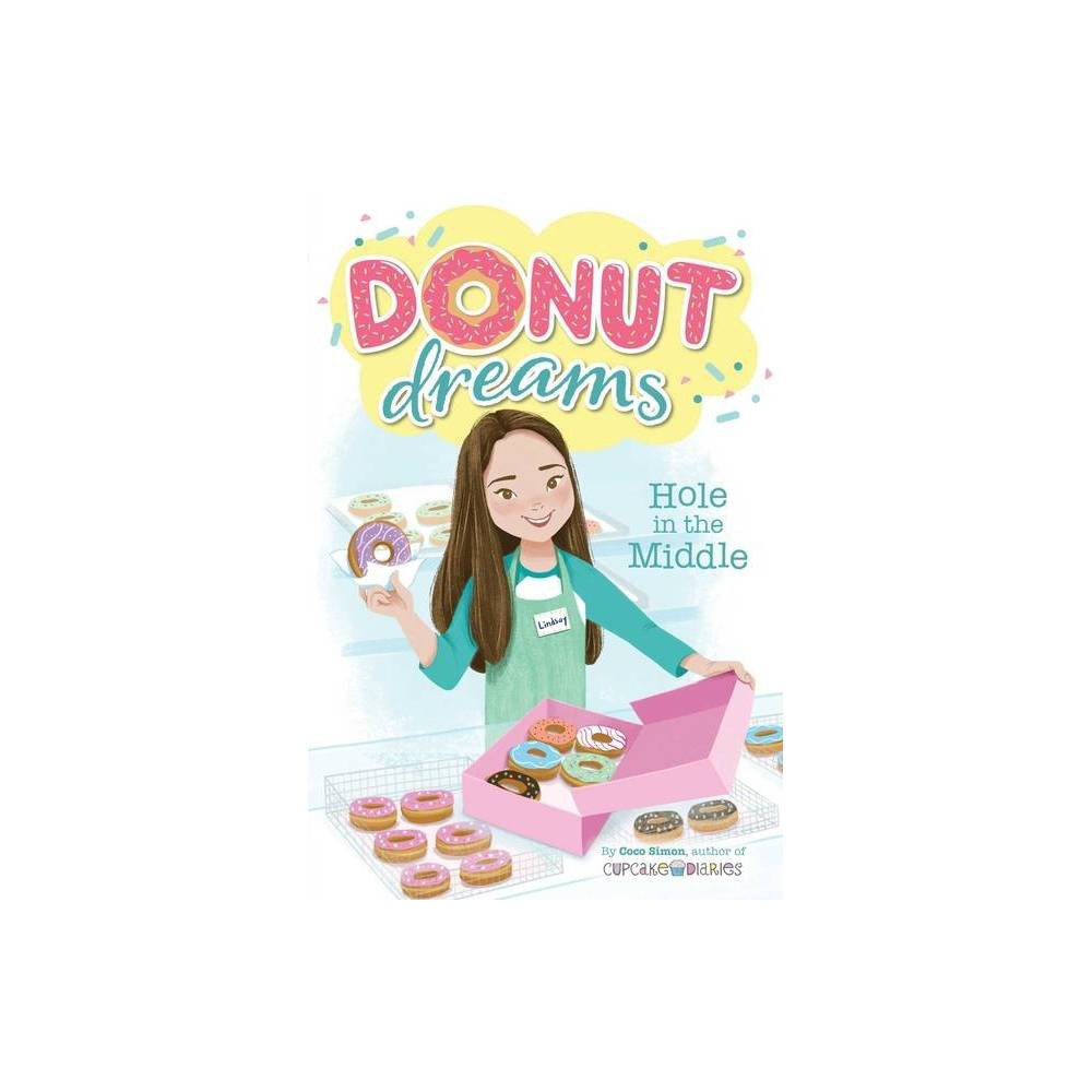 Hole In The Middle Volume 1 Donut Dreams By Coco Simon Hardcover