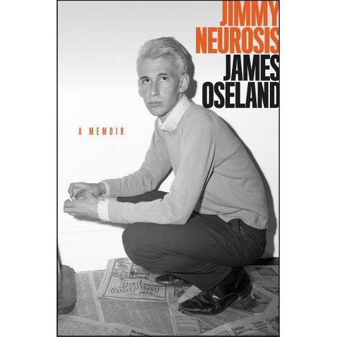 Jimmy Neurosis - by  James Oseland (Hardcover) - image 1 of 1