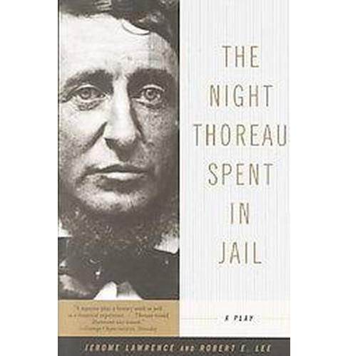 Night Thoreau Spent in Jail : A Play (Paperback) (Jerome Lawrence & Robert E. Lee) - image 1 of 1