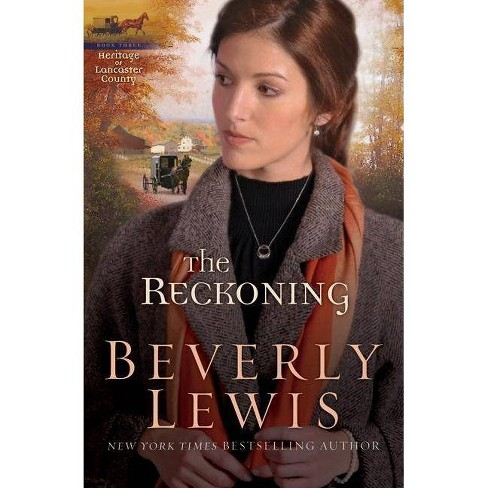 The Reckoning - (Heritage of Lancaster County) by  Beverly Lewis (Paperback) - image 1 of 1