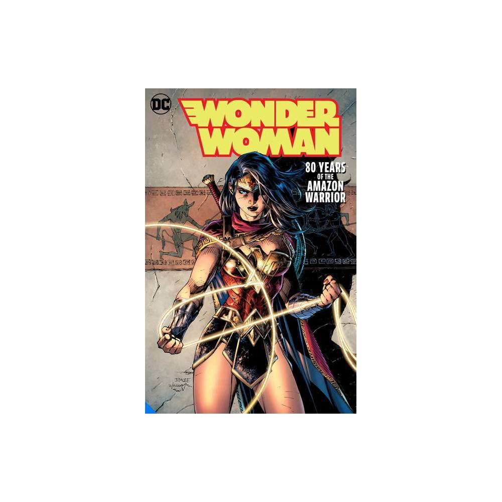 Wonder Woman 80 Years Of The Amazon Warrior The Deluxe Edition By George Perez Hardcover