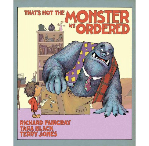 That's Not the Monster We Ordered (Hardcover) (Richard Fairgray) - image 1 of 1