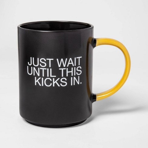 46oz Stoneware Just Wait Until This Kicks In Mug Black - Room Essentials™ - image 1 of 1