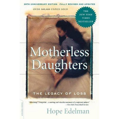 Motherless Daughters - 20th Edition by  Hope Edelman (Paperback)