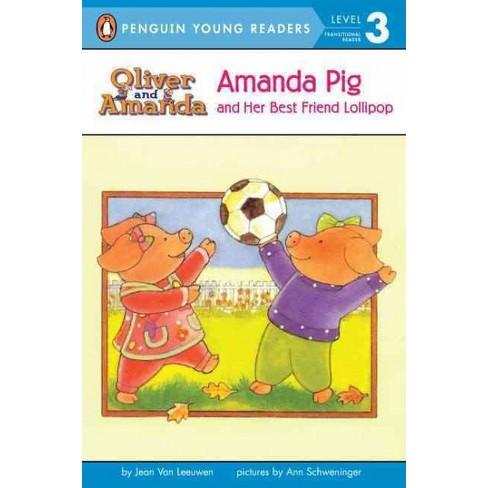 Amanda Pig and Her Best Friend Lollipop - (Oliver and Amanda) by  Jean Van Leeuwen (Paperback) - image 1 of 1