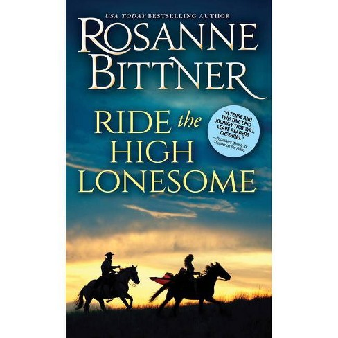 Ride the High Lonesome - (Outlaw Trail) by  Rosanne Bittner (Paperback) - image 1 of 1