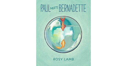 Paul Meets Bernadette (School And Library) (Rosy Lamb) - image 1 of 1