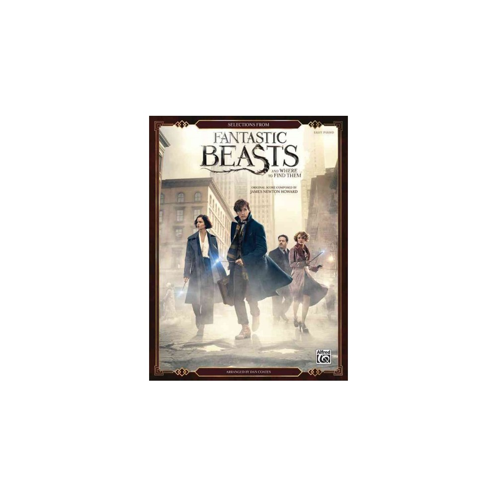 Selections from Fantastic Beasts and Where to Find Them : Easy Piano - (Paperback)