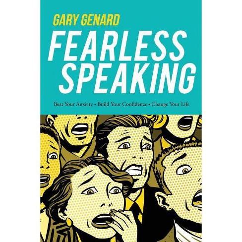 Fearless Speaking - by  Gary Genard (Paperback) - image 1 of 1