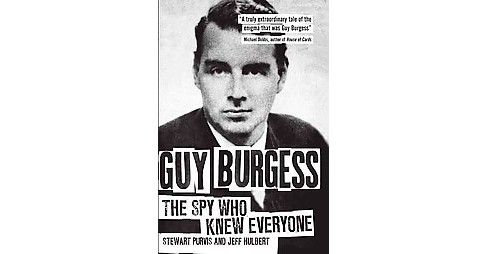 Guy Burgess : The Spy Who Knew Everyone (Hardcover) (Stewart Purvis) - image 1 of 1