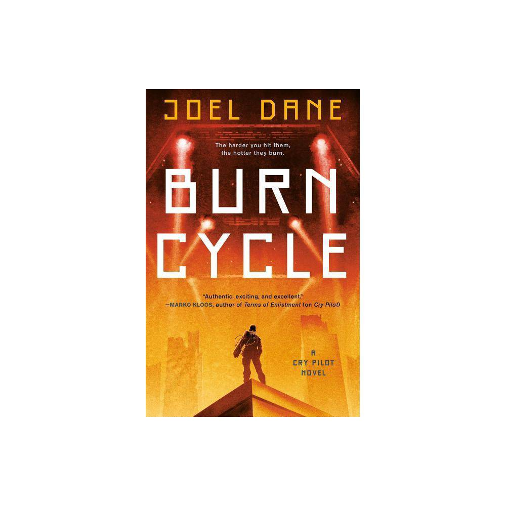 Burn Cycle - (Cry Pilot)by Joel Dane (Paperback) Praise for Cry Pilot  I picked it up, I started reading. I kept reading. This is that kind of book, intense, involving, with intriguing world development. Recommended. Joel Dane is a writer to watch. --C.J. Cherryh, author of the Foreigner series  Joel Dane's Cry Pilot is a hyperkinetic and unflinching battle narrative that never loses sight of the truth of being a soldier: the squad comes before all else. Told with momentum and immediacy, Cry Pilot is authentic, exciting, and excellent.  --Marko Kloos, author of Terms of Enlistment  In Cry Pilot, Joel Dane has imagined a fascinating high-tech future Earth where ecological collapse and runaway evolution have conspired to create enemies no army has ever encountered before. Told through the eyes of a young soldier seeking to escape a grim past, the action-packed plot holds tight to a human dimension. --Linda Nagata, author of The Red Trilogy  Awesome read! The language takes you into the world of the story. The first-person voice invites you to internalise the world of the character, a time and place strangely prescient. Joel Dane has created a uniquely familiar world reminiscent of the Mesozoic Era of large predators, only in the future. I look forward to seeing what he writes next.  - Nico Lathouris, screenwriter, Mad Max: Fury Road