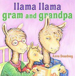 Llama Llama Gram and Grandpa ( Llama Llama)(Hardcover)by Anna Dewdney