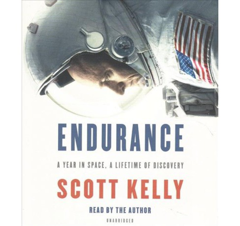 Endurance : A Year in Space, a Lifetime of Discovery -  Unabridged by Scott Kelly (CD/Spoken Word) - image 1 of 1