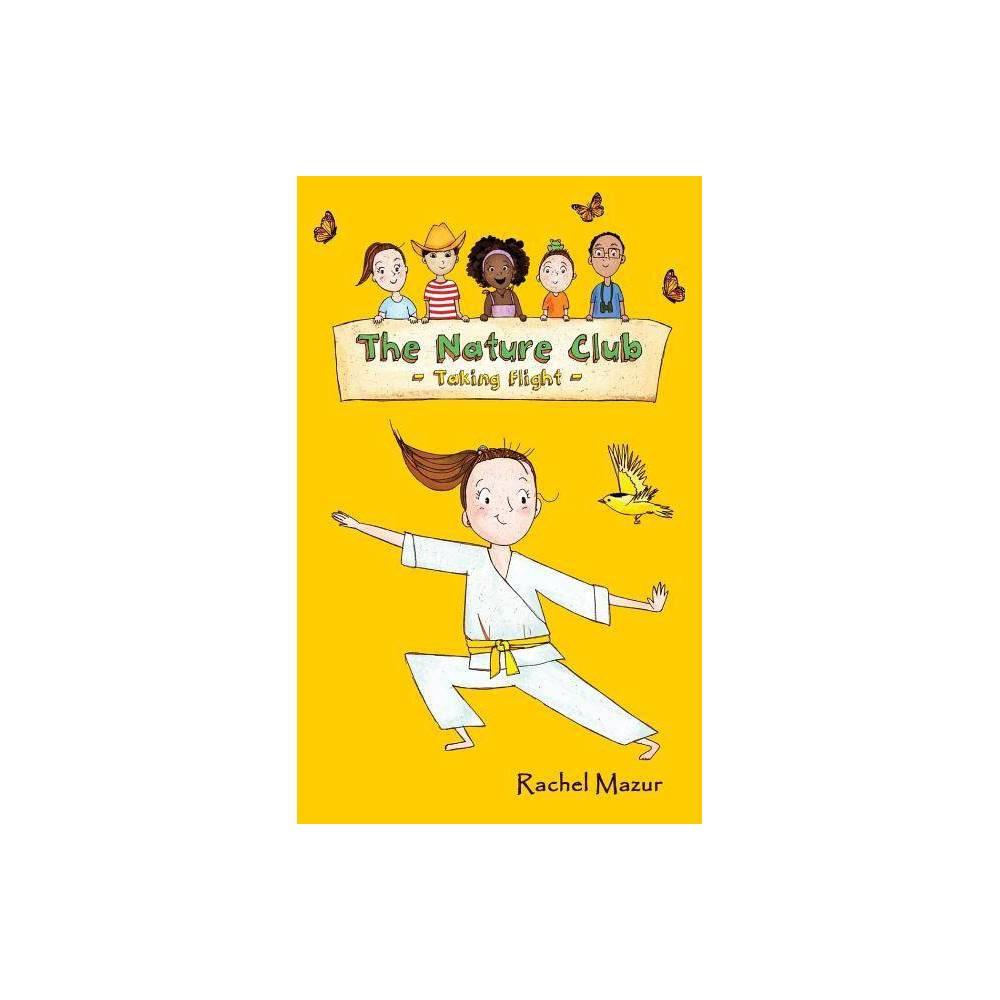 Taking Flight Nature Club By Rachel Mazur Paperback