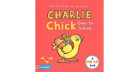 Charlie Chick Goes to School (Hardcover) - image 1 of 1