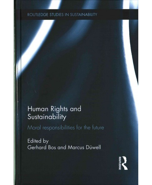 Human Rights and Sustainability : Moral Responsibilities for the Future (Hardcover) - image 1 of 1