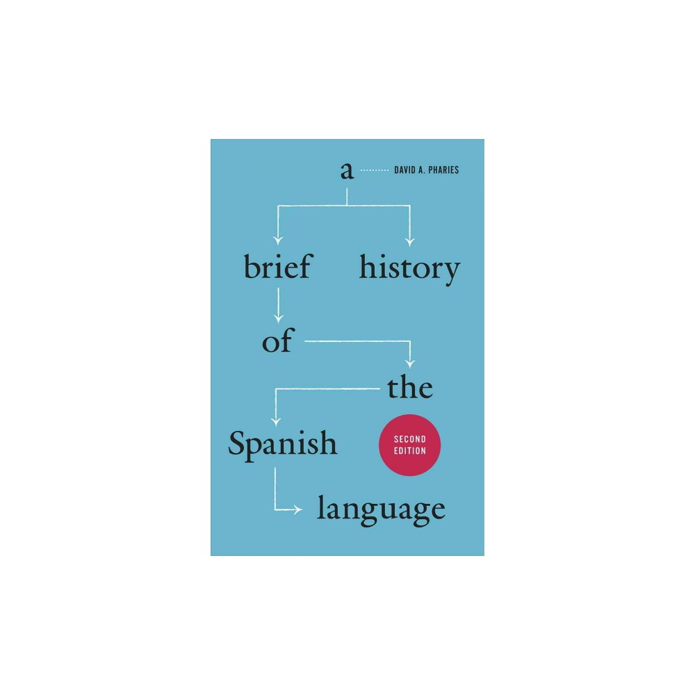 Brief History of the Spanish Language (Paperback) (David A. Pharies)