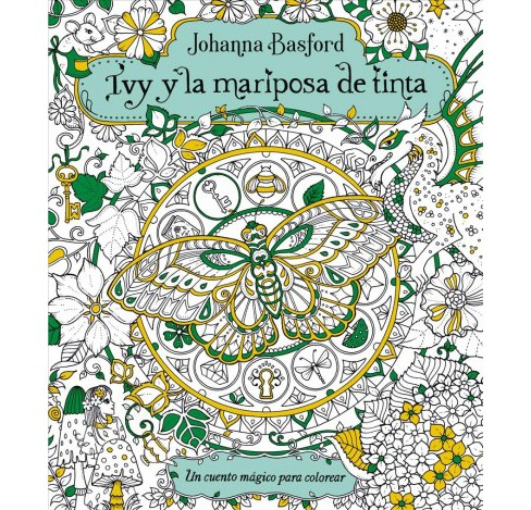 Ivy y la mariposa de tinta/ Ivy and the Inky Butterfly -  by Johanna Basford (Paperback) - image 1 of 1