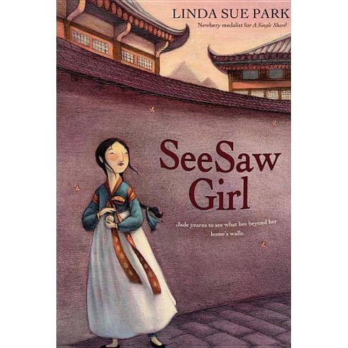 Seesaw Girl - by  Linda Sue Park (Paperback) - image 1 of 1