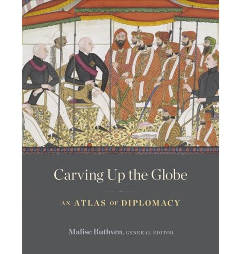 Carving Up the Globe : An Atlas of Diplomacy -  (Hardcover) - image 1 of 1
