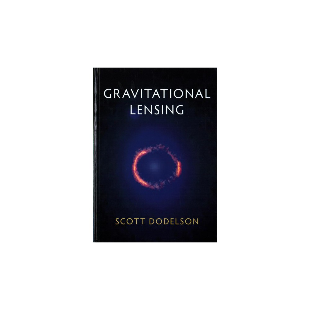 Gravitational Lensing (Hardcover) (Scott Dodelson)