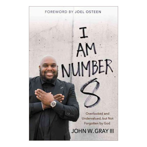 I Am Number 8 : Overlooked and Undervalued, but Not Forgotten by God - Large Print by III John W. Gray - image 1 of 1