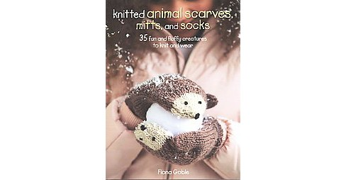 Knitted animal scarves, gloves and socks : 35 fun and fluffy creatures to knit and wear (Paperback) - image 1 of 1