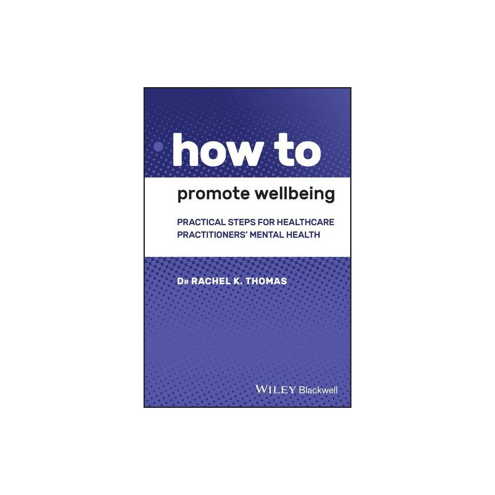 How To Promote Wellbeing By Rachel K Thomas Paperback