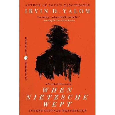 When Nietzsche Wept - (P.S.) by  Irvin D Yalom (Paperback)