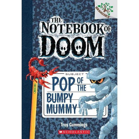 Pop of the Bumpy Mummy: A Branches Book (the Notebook of Doom #6), Volume 6 - by  Troy Cummings (Paperback) - image 1 of 1