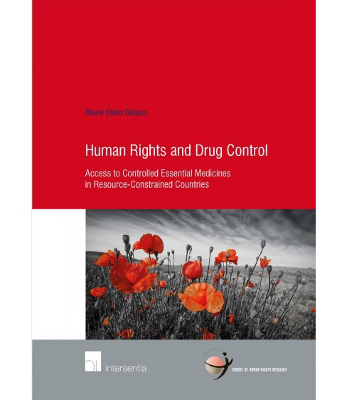 Human Rights and Drug Control : Access to Controlled Essential Medicines in Resource-Constrained - image 1 of 1