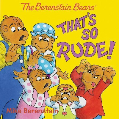 That's So Rude! -  (Berenstain Bears) by Mike Berenstain (Paperback)