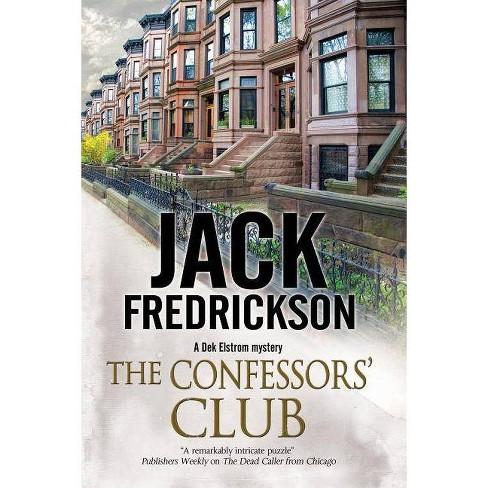 The Confessors' Club - (Dek Elstrom PI Mystery) by  Jack Fredrickson (Hardcover) - image 1 of 1