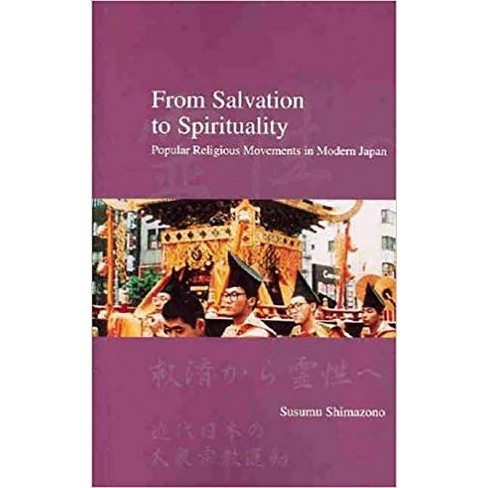 From Salvation to Spirituality - (Japanese Society (Hardcover)) by  Susumu Shimazono (Hardcover) - image 1 of 1