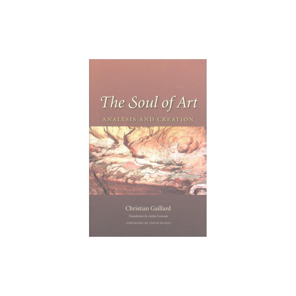 Soul of Art : Analysis and Creation (Hardcover) (Christian Gaillard)