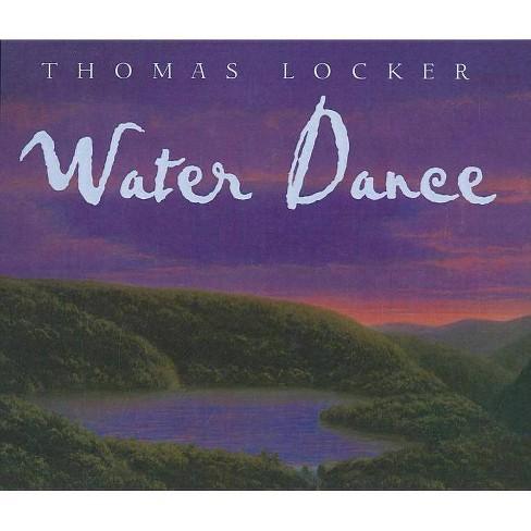 Water Dance - by  Thomas Locker (Hardcover) - image 1 of 1