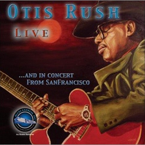 Otis Rush - Live and in Concert from San Francisco (CD) - image 1 of 4