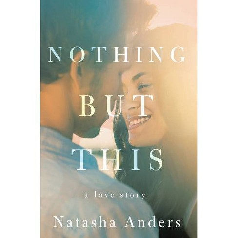 Nothing But This - (Broken Pieces) by  Natasha Anders (Paperback) - image 1 of 1
