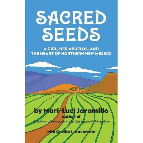 Sacred Seeds - by  Mari-Luci Jaramillo (Paperback) - image 1 of 1