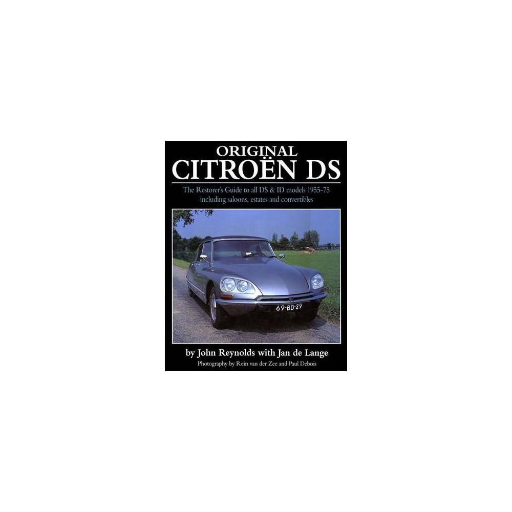 Original Citroën DS - by John Reynolds & Jan De Lange (Hardcover)