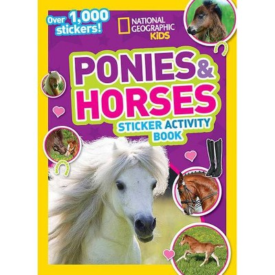 National Geographic Kids Ponies and Horses Sticker Activity Book - (Ng Sticker Activity Books) (Paperback)