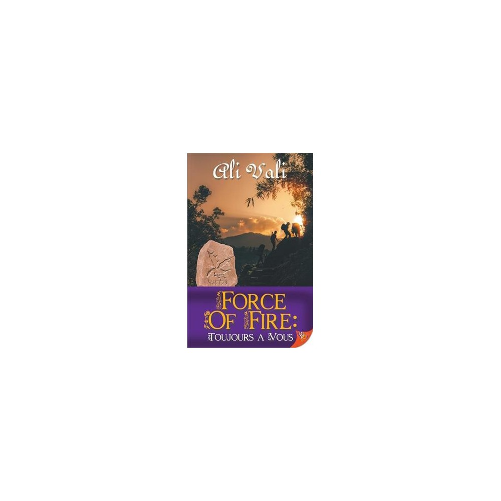 Force of Fire : Toujours a Vous - (Forces) by Ali Vali (Paperback)