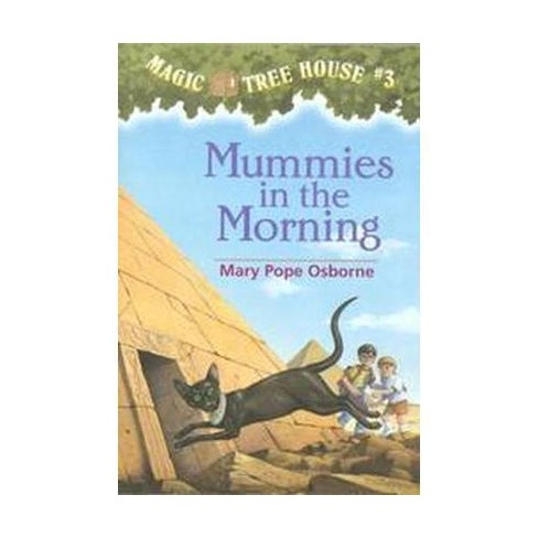 Mummies In The Morning Magic Tree House Paperback By Mary Pope