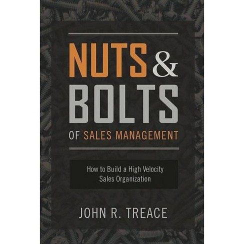 Nuts and Bolts of Sales Management - by  John Treace (Hardcover) - image 1 of 1