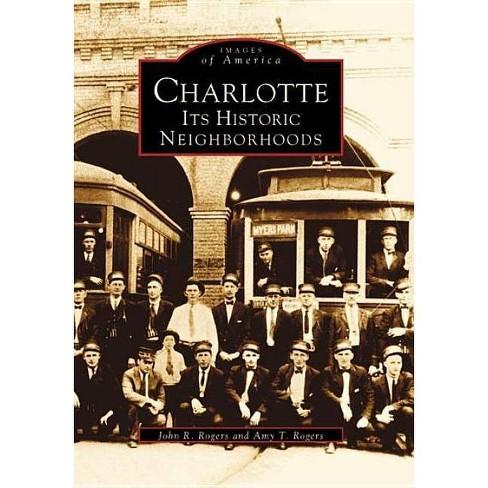 Charlotte: Its Historic Neighborhoods - image 1 of 1