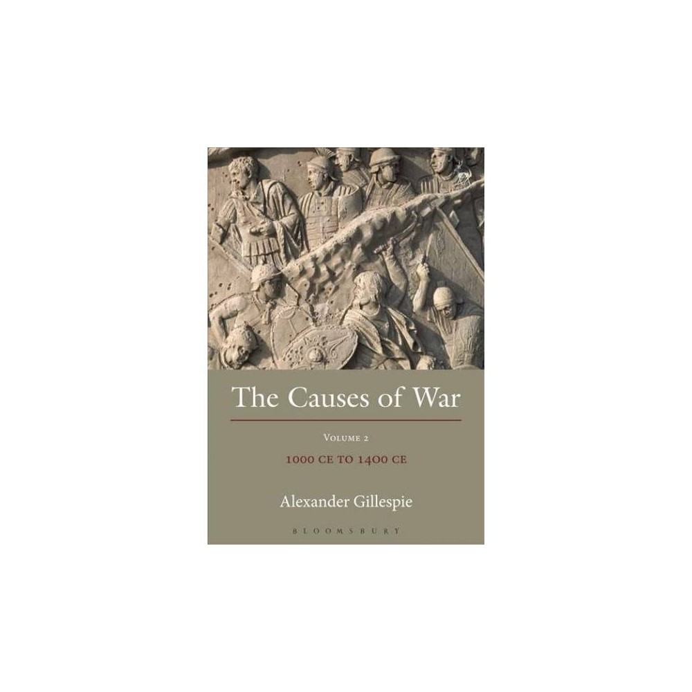 Causes of War, 1000 Ce to 1400 Ce : 1000 Ce to 1400 Ce - by Alexander Gillespie (Paperback)