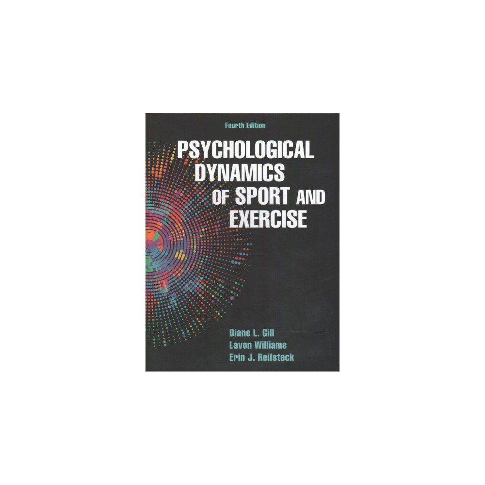 Psychological Dynamics of Sport and Exercise (Hardcover) (Ph.D. Diane L. Gill & Ph.D. Lavon Williams &