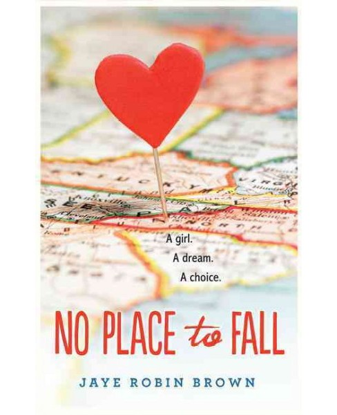 No Place to Fall (Reprint) (Paperback) (Jaye Robin Brown) - image 1 of 1